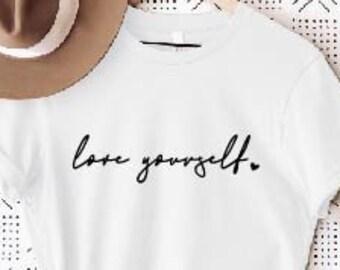 Inspirational T-shirt Love Yourself Graphic Tee Unisex T-shirt