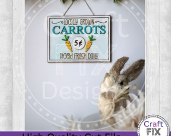 Locally Grown Carrots 5 Cents Picked Fresh Daily Laser Sign Cutting File Tested on GlowForge, Instant Download