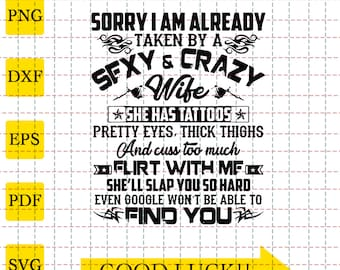 I have the best wife in the world bit crazy and scares me SVG PNG DXF pdf cut file digital file digital download funny husband gift