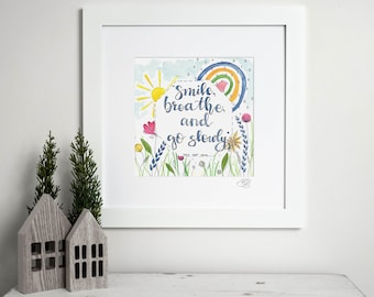 Smile, Breathe, and Go Slowly - (Matted Watercolor Print - Available Sizes: 8x8 Print in 12x12 Signed Mat, or 5x5 Print in 8x8 Signed Mat)