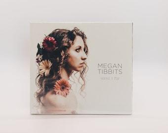 Megan Tibbits: Until I Fly Full Album
