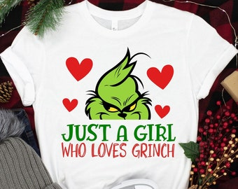 Just A Girl Who Loves Grinch Shirt, Christmas Shirt, Christmas Grinch Shirt, Christmas Family Shirt, Funny Christmas Shirt, Christmas Gift