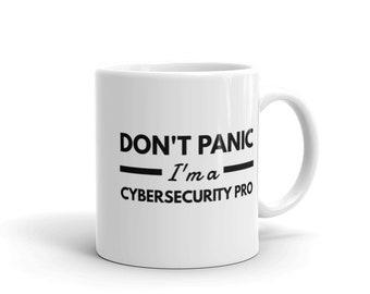 Don't Panic I'm a Cybersecurity Pro - Cyber Security Mug, Infosec Mug, Computer Hacking Mug, Hacker Mug, Computer Science Mug