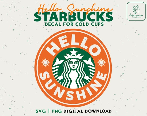 Decal Cut File Digital Download Starbucks Personalized Cup Sunshine Starbucks Cold Cup SVG Hello Sunshine Starbucks Cup Svg