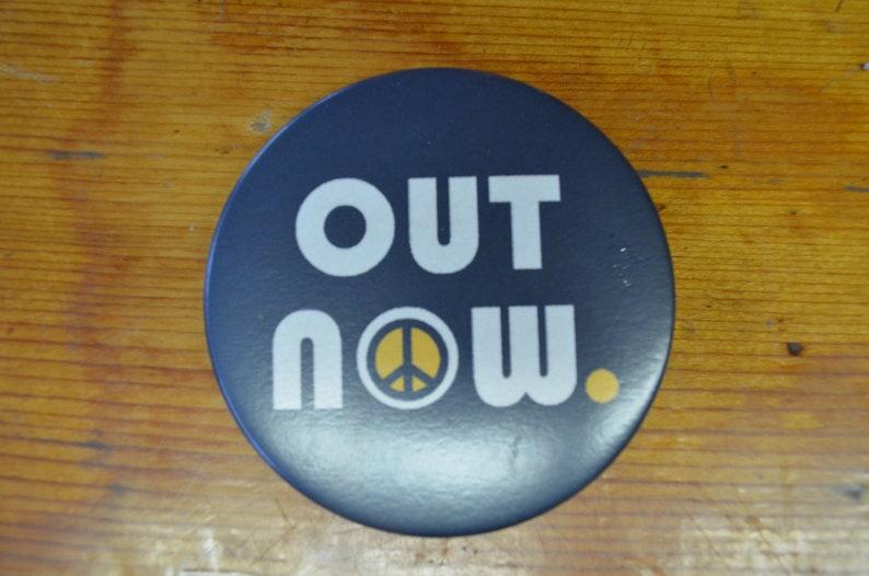LARGE Vintage Vietnam Era Protest Pin Badge Button Out Now Rare!