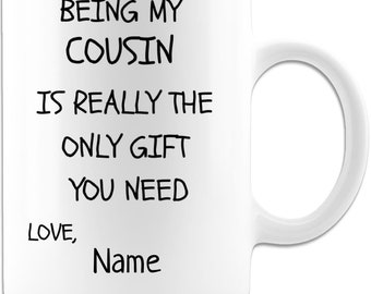 PERSONALIZED Best cousin coffee gifts mug for men and women .11 oz High Quality And Memorable Keepsake Gift From Anyone.11ozW