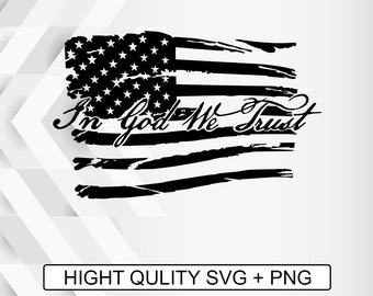 Silhouette Cut Files American Flag In god we trust  SVG PNG Digital Download Cricut Cut Files