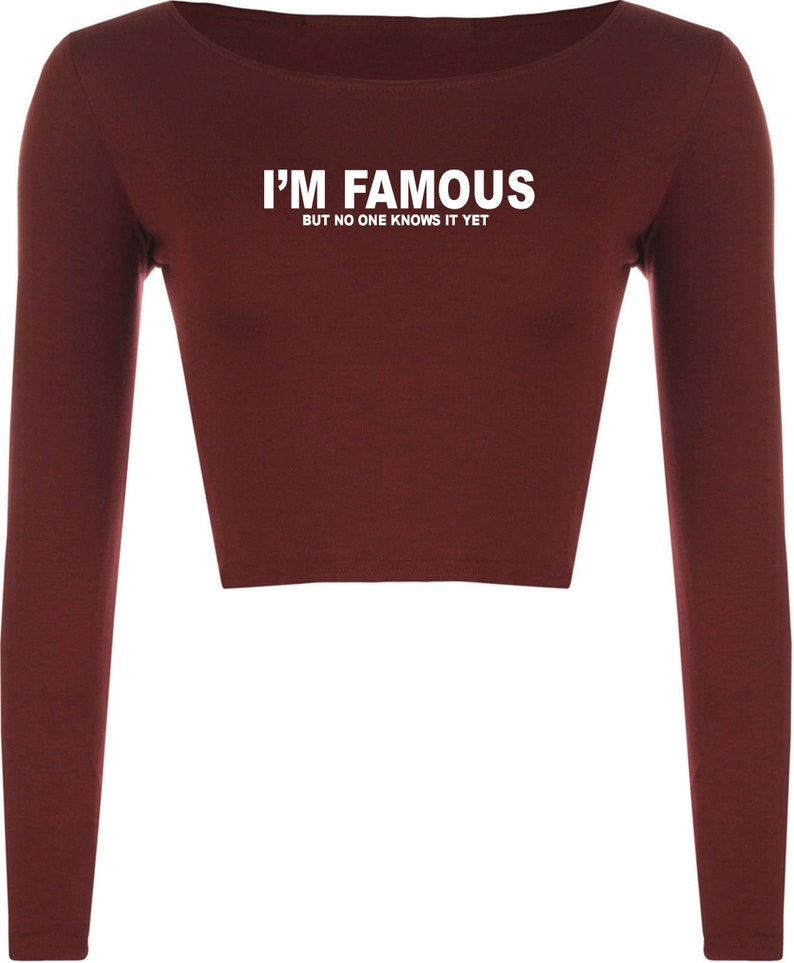 I/'m Famous But No One Knows It Yet Crop Tops Croptop Crop-Top Confident Cocky Funny Mens Crew Neck Joke Top