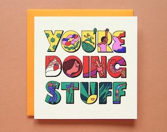 You're Doing Stuff Greeting Card - Blind Letterpress