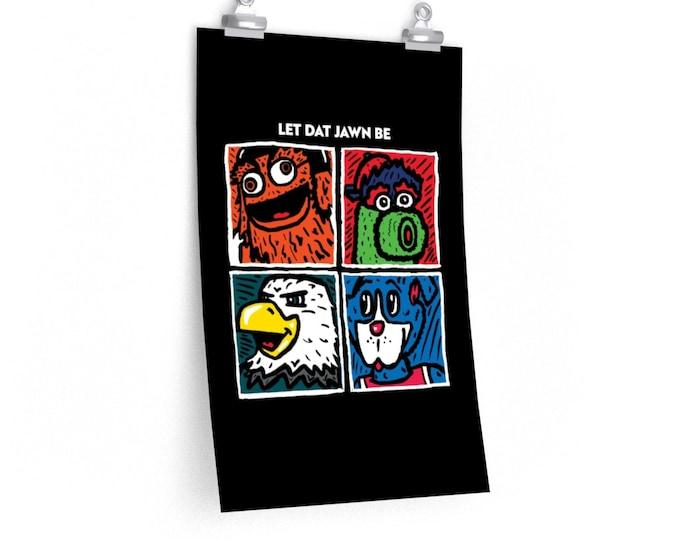 Let Dat Jawn Be   Philly Mascots x Beatles   Gritty, Phanatic, Swoop, Franklin   Philadelphia Sports Fan Poster
