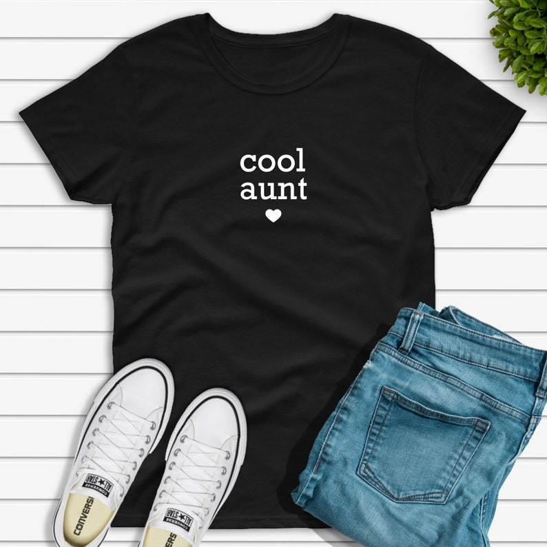 Women/'s Tshirt  Cool Gift for Aunt  Women/'s Black Shirt  Present for Sister  Top Stylish Shirt Cool Aunt