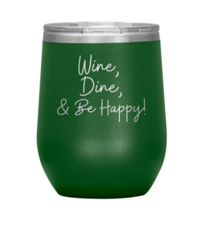Wine Dine /& Be Happy Wine Tumbler