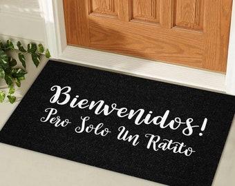 Bienvenidos pero solo un ratito doormat, Spanish doormat, Funny welcome doormat, Bienvenidos doormat, Español doormat, Housewarming gift