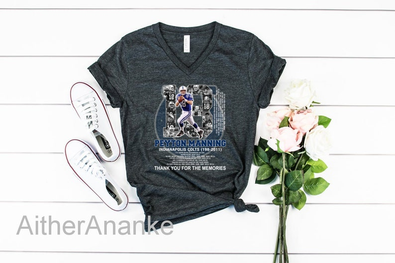 Thank You For The Memories T-Shirt Peyton Manning 18 Indianapolis Colts 1998-2011 Shirts Indianapolis Colts Shirts Peyton Manning Shirts