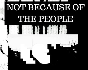 Not Because of the People - Digital Edition