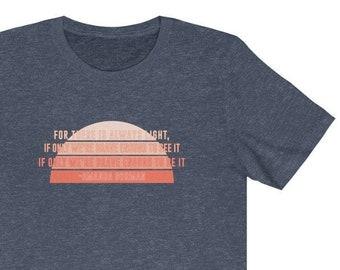 Amanda Gorman Shirt, feminist shirt, liberal shirt, feminist gift, the hill we climb, there is light, womens march, activist shirt