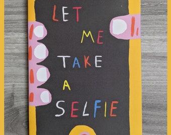 Let me take a selfie - 12 page A5 zine