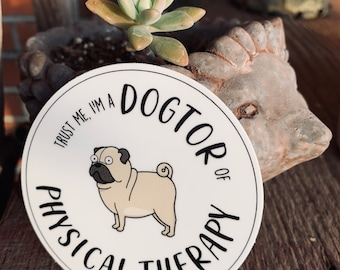 Dogtor of Physical Therapy Sticker