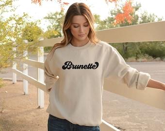 Brunette SweatshirtRed HeadBlondeGingerCrewneck Sweatshirt Woman/'s Sweatshirt Crewneck SweatshirtTrendy SweatshirtGifts for her