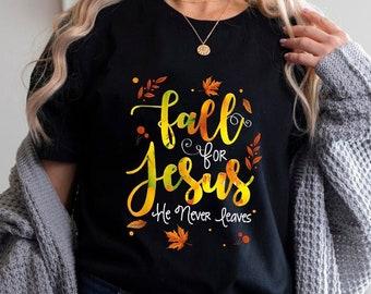 Fall For Jesus He Never Leaves Shirt, Autumn Vibes Tee, Fall Asthetic Shirt, Christian Thanksgiving Gift, Catholic Faith T-shirt 17326084