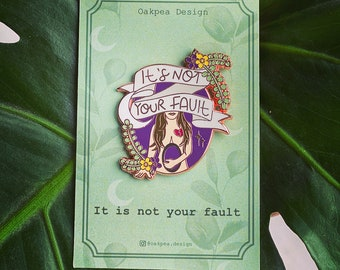 It's not your fault- Empowerment pin- Hard enamel pin- lapel pin- brooch- pins- meaningful pins- miscarriage - Pin badge