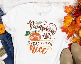 Pumpkin Spice & Everything Nice Shirt, Pumpkin Spice Shirt, Coffee Tshirt, Coffee Lovers Gift, Cute Fall Shirt, Fall Pumpkin Spice Shirt