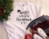 Merry Quarantine Christmas, Funny Christmas Shirt, Funny Christmas Shirt,  2020 Christmas Shirt, Holiday Shirt, Funny Women's Shirts