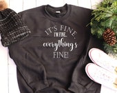 It's Fine I'm Fine Everything Is Fine Shirt, It's Fine Sweatshirt, I'm Fine Sweatshirt, Popular Sweatshirts, Gifts For Women, Winter Shirts