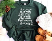 Here Comes Amazon Shirt, Funny Christmas Shirt, Christmas Shirt, Christmas Graphic Tee, Holiday Shirt, Funny Graphic Tees
