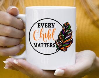 Every Child Matters Mug, Orange Shirt Day , Native Mug, Awareness for Indigenous Communities, Every Child Matters
