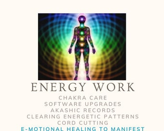 Energy Work: E-motional Healing To Manifest Physical Health