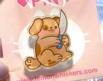 Knife Puppy Acrylic Pin, Kawaii Cute Dangerous Dog Pin