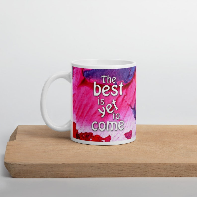 The Best is Yet to Come Inspirational Mug with Colorful image 0