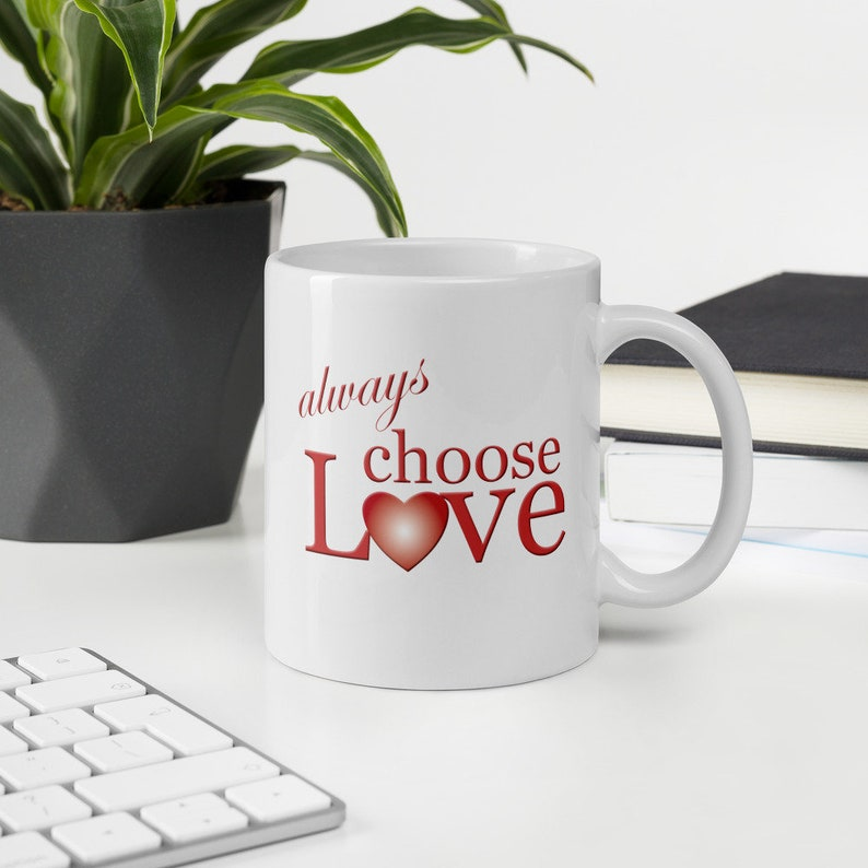 Always Choose Love Inspirational Mug image 0