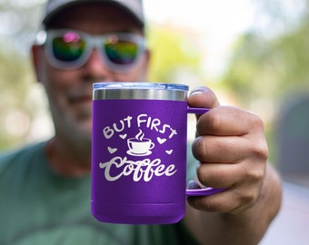 But First Coffee - Coffee Laser Etched Tumbler, Premium Quality Gift for Any Occassion