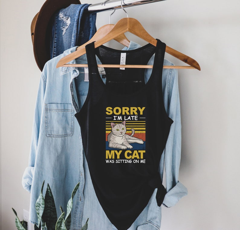Cat Lover Gift Cat Lovers Tee Cat Lover Shirt T-shirt Cat Tshirt Cat Print Cat Tee Sorry I/'m Late my cat was sitting with me