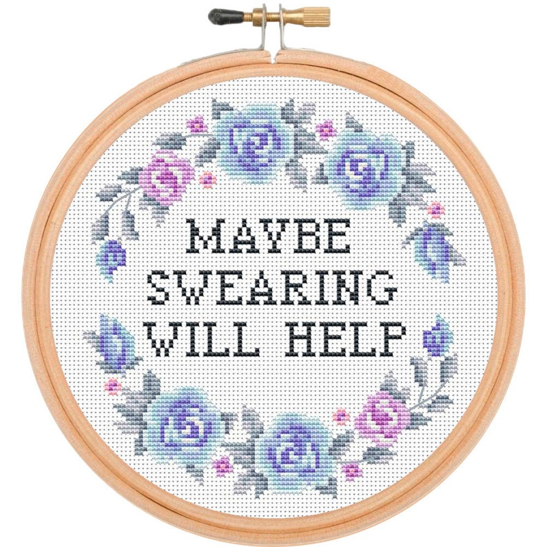 Maybe swearing will help Quote Easy Cross Stitch Kit Embroidery Kit hand sewing kit funny text xstitch floral Cross Stitch Kit Beginners