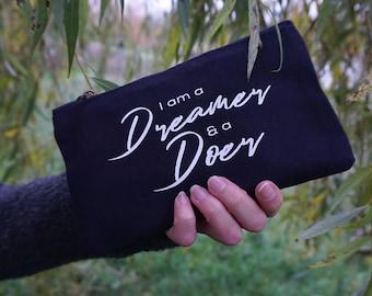 Inspirational Organic Cotton Zip Pouch   I am a Dreamer and a Doer   Women's Gift, Present, Makeup Bag, Gift for Friend