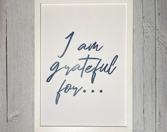 Inspirational Quote Print A3 or A4   I Am Grateful For...   Typography Wall Art, Motivational Decor, Wall Art Gift, Gift for Friend