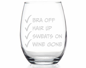 Bra off Glass Poured wine glasswine loverfriend giftgift for mom Sweats on