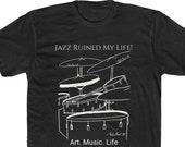 Drum Shirt, Jazz Drum Shirt, Drummers Shirt, Jazz Ruined My Life Shirt