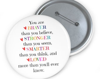 You Are Braver Stronger Smarter | Inspirational Motivational pins | Encouraging pins | Positivity pins | Uplifting Gift for Everyone