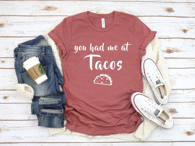You Had Me At Tacos Shirt Masswerks Store
