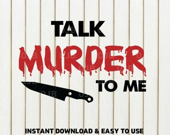 Ready to Press talk murder to me Sublimation Transfer