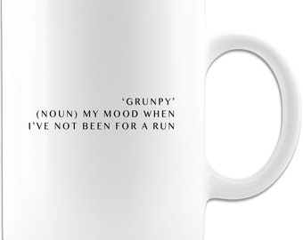 Grunpy My Mood When I've Not Been For A Run Coffee Mug 11oz, Funny Mug For Runner, Addicted To Running, Running Present