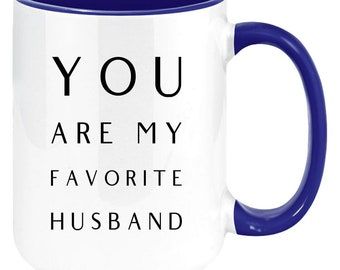 You Are My Favorite Husband Funny Anniversary Gift for Him, Valentine's Day 11oz Coffee Mug for Husband