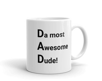 Da Most Awesome Dude Dad Premium White Glossy Mug Gift for Father