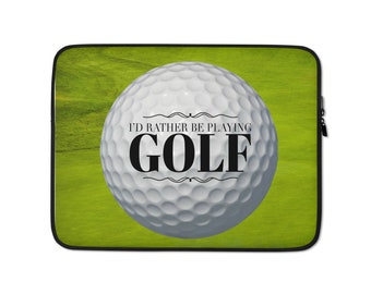 I'd Rather Be Playing Golf Laptop Sleeve Gift For Golf Lovers