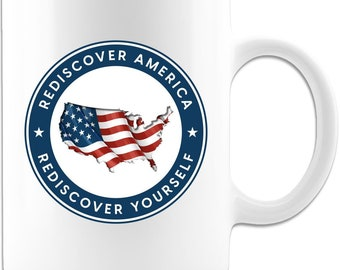 Exclusive Rediscover America Rediscover Yourself USA Premium White 11oz Coffee Mug Patriot Gift for Him, Gift for Her