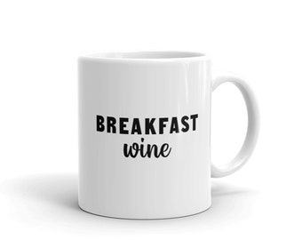 Breakfast Wine White Glossy 11oz Coffee Ceramic Mug, Morning Coffee Cup, Father Gift, Mother Gift, Breakfast Tea Cup, Gift For Her